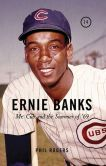 Book Cover Image. Title: Ernie Banks:  Mr. Cub and the Summer of '69, Author: Phil Rogers