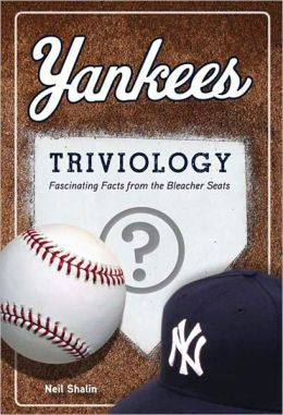 Yankees Triviology: Fascinating Facts from the Bleacher Seats