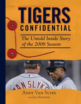 Tigers Confidential: The Untold Inside Story of the 2008 Season