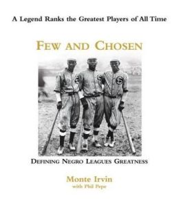 Few and Chosen Negro Leagues: Defining Negro Leagues Greatness