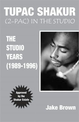 Tupac Shakur (2-Pac) In The Studio: The Studio Years (1989 - 1996)