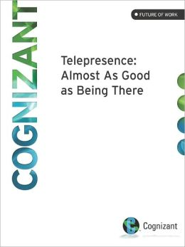 Telepresence Systems at Cognizant: Almost as Good as Being There