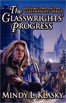 The Glasswrights' Progress (Volume Two In The Glasswrights Series)