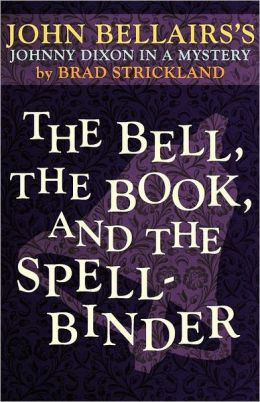 The Bell, The Book, And The Spellbinder (A Johnny Dixon Mystery