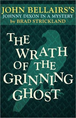 The Wrath Of The Grinning Ghost (A Johnny Dixon Mystery