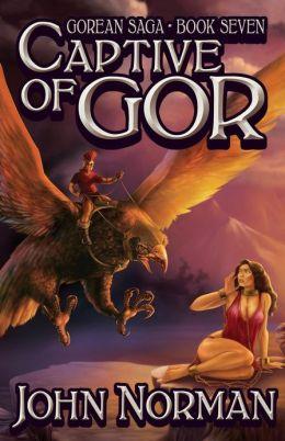 Captive of Gor (Gorean Saga 7) John Norman