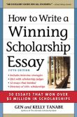 Book Cover Image. Title: How to Write a Winning Scholarship Essay:  30 Essays That Won Over $3 Million in Scholarships, Author: Gen Tanabe