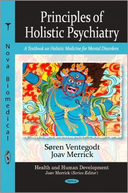 Principles of Holistic Psychiatry: A Textbook on Holistic Medicine for Mental Disorders
