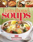 Taste of Home Soups: 380 Heartwarming Family Favorites