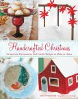 Book Cover Image. Title: Handcrafted Christmas:  Ornaments, Decorations, and Cookie Recipes to Make at Home, Author: Susan Waggoner