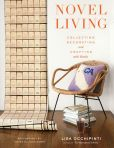 Book Cover Image. Title: Novel Living:  Collecting, Decorating, and Crafting with Books, Author: Lisa Occhipinti