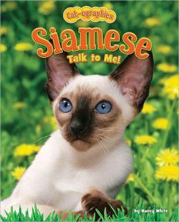 Siamese: Talk to Me!
