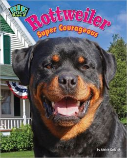 Rottweiler: Super Courageous