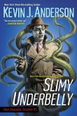 Book Cover Image. Title: Slimy Underbelly (Dan Shamble, Zombie P.I. Series #4), Author: Kevin J. Anderson
