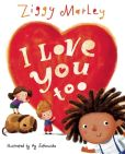 Book Cover Image. Title: I Love You Too, Author: Ziggy Marley