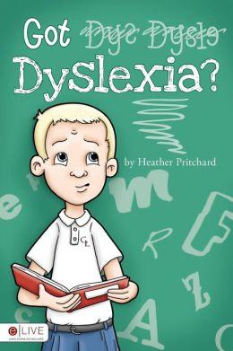 Got Dyslexia?