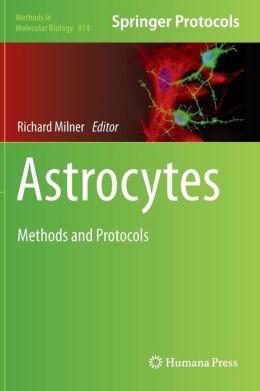 Astrocytes: Methods and Protocols