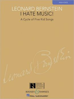I Hate Music!: A Cycle of Five Kid Songs High Voice