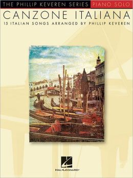 Canzone Italiana - 22 Italian Songs Arranged By Phillip Keveren