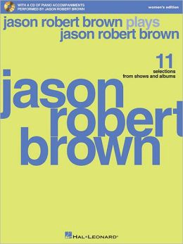 Jason Robert Brown Plays Jason Robert Brown: Vocal Accompaniments Women's Edition