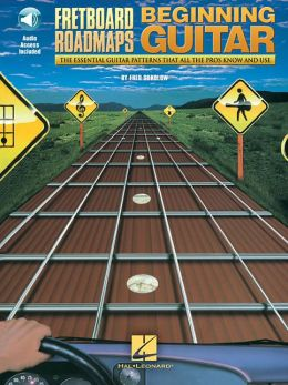 Fretboard Roadmaps for the Beginning Guitarist