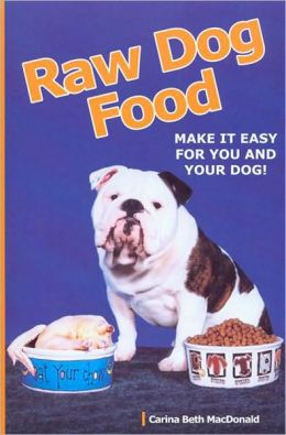 Raw Dog Food - Make It Easy For You And Your Dog