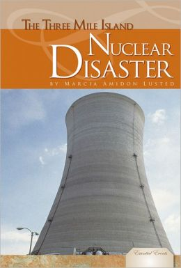 The Three Mile Island Nuclear Disaster