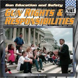 Gun Rights & Responsibilities