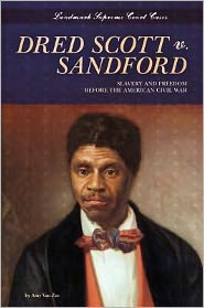 Dred Scott V. Sandford: Slavery and Freedom Before the American Civil War