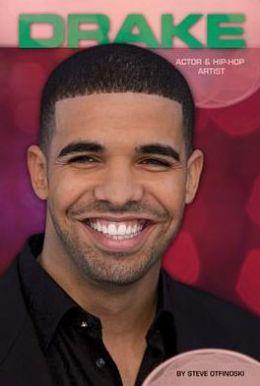 Drake: Actor & Hip-Hop Artist