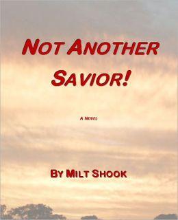 Not Another Savior