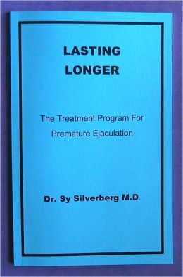 Lasting Longer: The Treatment Program for Premature Ejaculation