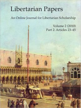 Libertarian Papers, Vol. 2, Part 2 (2010)