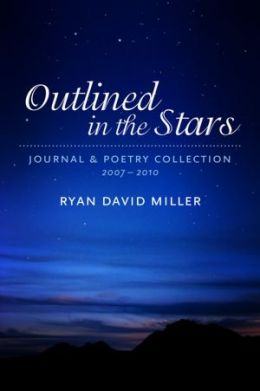 Outlined in the Stars: journal and poetry collection 2007-2010