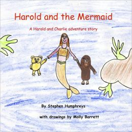 Harold and the Mermaid: A Harold and Charlie adventure story