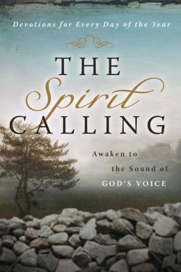 The Spirit Calling: Awaken to the Sound of His Voice