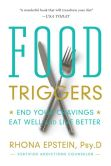 Book Cover Image. Title: Food Triggers:  End Your Cravings, Eat Well and Live Better, Author: Rhona Epstein