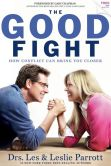 Book Cover Image. Title: The Good Fight:  How Conflict Can Bring You Closer, Author: Les &amp; Leslie Parrott