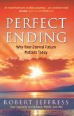 Book Cover Image. Title: Perfect Ending:  Why Your Eternal Future Matters Today, Author: Robert Jeffress