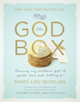 The God Box: Sharing My Mother's Gift of Faith, Love and Letting Go