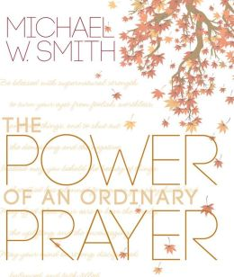 The Power of an Ordinary Prayer