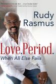 Book Cover Image. Title: Love. Period.:  When All Else Fails, Author: Rudy Rasmus