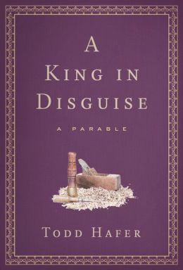 A King in Disguise: A Parable of Grace Inspired by Soren Kierkegaard