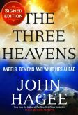 Book Cover Image. Title: The Three Heavens:  Angels, Demons and What Lies Ahead (Signed Edition), Author: John Hagee