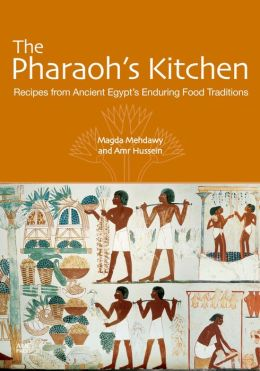 The Pharaoh?s Kitchen: Recipes from Ancient Egypt?s Enduring Food Traditions