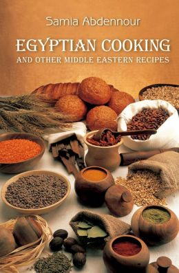 Egyptian Cooking: And Other Middle Eastern Recipes