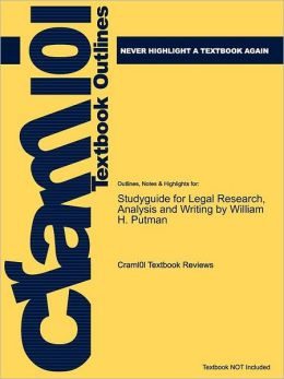 Studyguide for Legal Research, Analysis and Writing by Putman, William H., ISBN 9781428304420