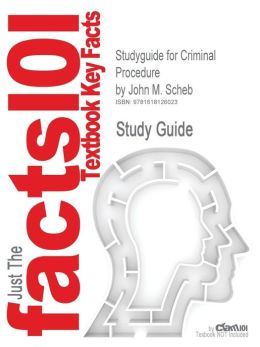 Studyguide for Criminal Procedure by Scheb, John M., ISBN 9780495503866