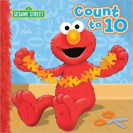 Count to 10 (Sesame Street Series)