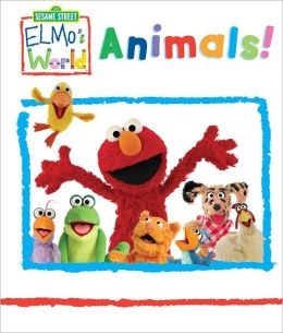 Elmo's World: Animals! (Sesame Street Series)
